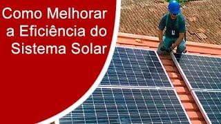 Como Melhorar a Eficiência do Sistema Solar Fotovoltaico